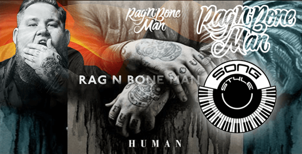 Human-Rag-n-Bone-Man SongStyles with PaSongStyles